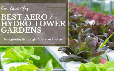 Best Aeroponic Tower Gardens: Guaranteed Fresh Food All Year