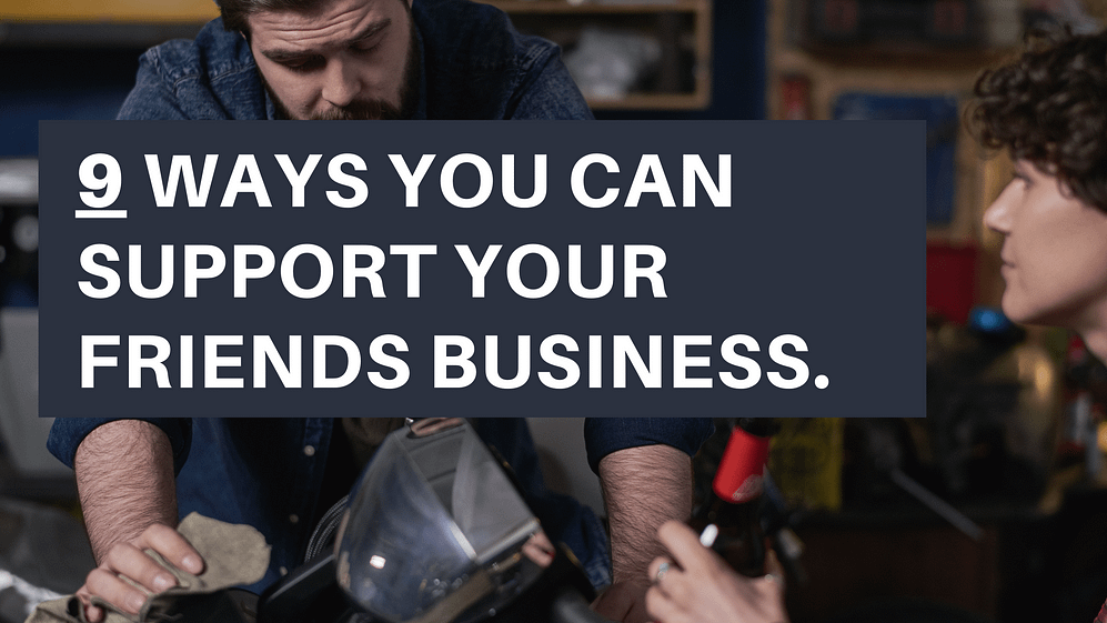 support your friends business