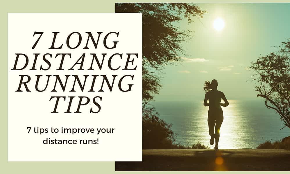 Long Distance Running Tips: 7 Simple Tricks To Better Runs