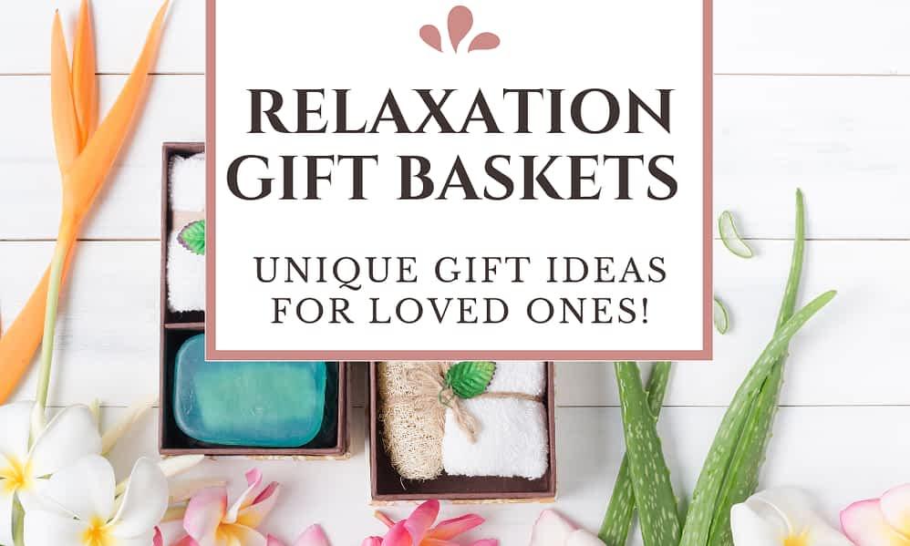 Relaxation Gift Basket Ideas FI